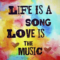 Life Is A Song Love Is The Music Fine Art Print