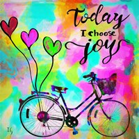 Today I Choose Joy Fine Art Print