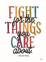 Fight for the Things You Care About Fine Art Print