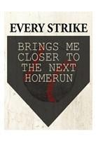 Every Strike Fine Art Print