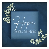 Hope Changes Everything Fine Art Print