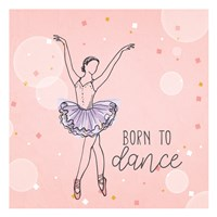 Born to Dance 1 Fine Art Print