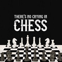 Rather be Playing Chess V-No Crying Fine Art Print