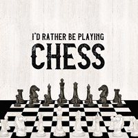 Rather be Playing Chess VI-Rather Be Fine Art Print