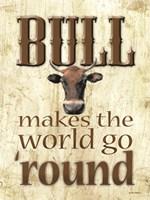 Bull Makes the World Go 'Round Fine Art Print