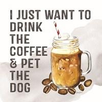 Drink Coffee - Pet the Dog Fine Art Print