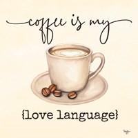 Coffee is My Love Language Fine Art Print