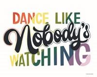 Dance Like Nobody's Watching Fine Art Print