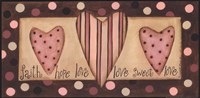 Faith Hope Love Sweet Love Fine Art Print