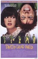 """Drop Dead Fred - 11"""" x 17"""""""