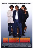 """My Baby's Daddy - 11"""" x 17"""" - $15.49"""