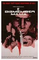 "I Dismember Mama - 11"" x 17"" - $15.49"