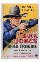 "Hello Trouble Buck Jones - 11"" x 17"""