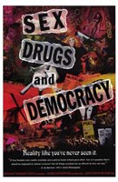 """Sex  Drugs and Democracy - 11"""" x 17"""""""