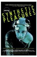"""Synthetic Pleasures - 11"""" x 17"""""""