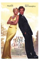 """How to Lose a Guy in 10 Days - 11"""" x 17"""""""