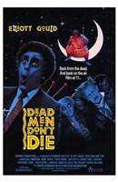 "Dead Men Don't Die - 11"" x 17"", FulcrumGallery.com brand"
