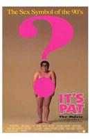 """It's Pat: the Movie - 11"""" x 17"""""""