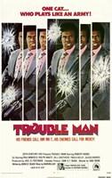 "Trouble Man - 11"" x 17"""
