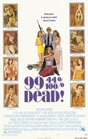 "99 44-100Ths Dead - poster - 11"" x 17"""