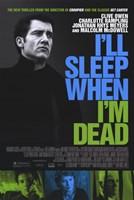 """I'll Sleep When I'm Dead - 11"""" x 17"""""""