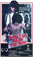 """Don't Go Near the Park - 11"""" x 17"""""""