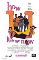 """How U Like Me Now - 11"""" x 17"""""""