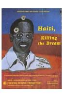 """Haiti  Killing the Dream - 11"""" x 17"""""""