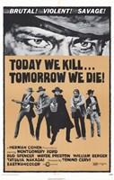 "Today We Kill Tomorow We Die - 11"" x 17"""