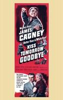 "Kiss Tomorrow Goodbye - 11"" x 17"""