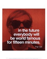 """In the future everybody will be world famous for fifteen minutes by Andy Warhol - 11"""" x 14"""""""