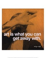 Art is what you can get away with Framed Print