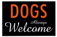 Dogs Always Welcome Fine Art Print