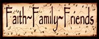 Faith Family and Friends Fine Art Print