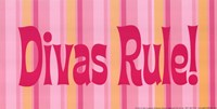 "Divas Rule! by Stephanie Marrott - 10"" x 5"" - $9.99"