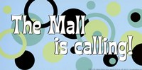 Mall is Calling! Fine Art Print