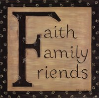 Faith Family Friends Fine Art Print