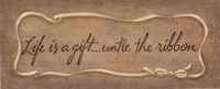 Life Is A Gift... Fine Art Print