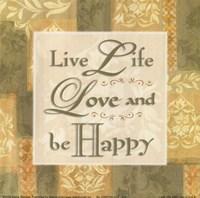 Live life … Fine Art Print