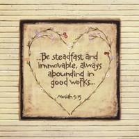 Be Steadfast Fine Art Print