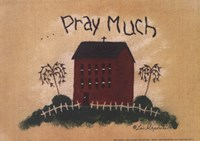 Pray Much Fine Art Print