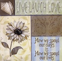 Live Laugh Love - How We Spend Our Days Fine Art Print
