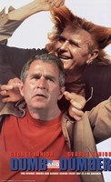 Dumb and Dumber Bush Wall Poster