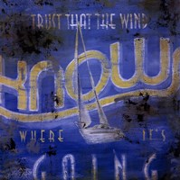 Trust That The Wind Knows Where It's Going Fine Art Print