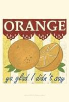 Orange Ya Glad (Pp) Framed Print