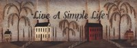 """Live A Simple Life by David Harden - 17"""" x 6"""""""