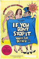 """If You Don't Stop It You'll Go Blind - 11"""" x 17"""""""
