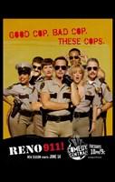 "Reno 911! - 11"" x 17"""