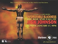 "Unforgivable Blackness: The Rise and Fall of Jack Johnson - 17"" x 11"""