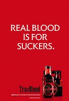 True Blood (TV) Real Blood is for Suckers. Fine Art Print